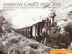 Narrow Gauge Pictorial Vol. 4: (IV) D&RGW Refrigerator Cars