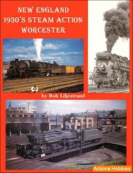 New England 1930s Steam Action: Worcester