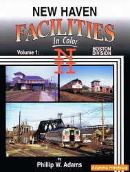 New Haven Facilities In Color Vol. 1: Boston Division