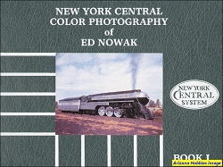 New York Central Color Photography of Ed Nowak Book I