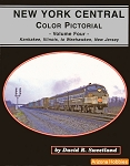 New York Central Color Pictorial Vol. 4: Kankakee to Weehawken, New Jersey