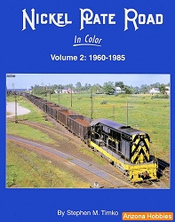 Nickel Plate Road In Color Vol. 2: 1960-1985