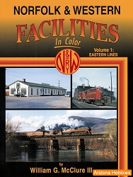 Norfolk & Western Facilities In Color Vol. 1: Eastern Lines