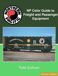 Northern Pacific Color Guide to Freight and Passenger Equipment