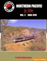 Northern Pacific In Color Vol. 2: 1960-1970