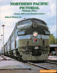 Northern Pacific Pictorial Vol. 5: Domes, RDCs and Slumbercoaches