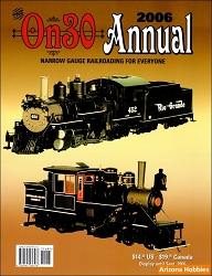 On30 Annual 2006: Narrow Gauge Railroading for Everyone