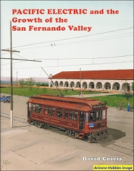 Pacific Electric and the Growth of the San Fernando Valley