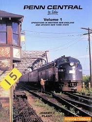 Penn Central In Color Vol. 1: Operations in Western New England and Upstate New York State