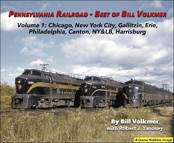 Pennsylvania Railroad-Best of Bill Volkmer Vol. 1: Chicago, New York City, Gallitzin, Erie, Philadelphia, Canton, NY&LB, Harrisburg