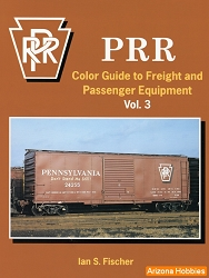 Pennsylvania Railroad Color Guide to Freight and Passenger Equipment Vol. 3