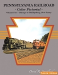 Pennsylvania Railroad Color Pictorial Vol. 5: Chicago to Phillipsburg, New Jersey