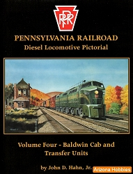 Pennsylvania Railroad Diesel Locomotive Pictorial Vol. 04: Baldwin Cab & Transfer Units