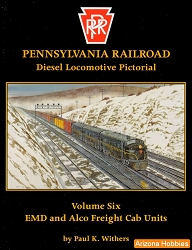 Pennsylvania Railroad Diesel Locomotive Pictorial Vol. 06: EMD and ALCo Freight Units