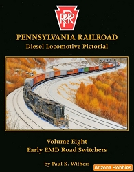 Pennsylvania Railroad Diesel Locomotive Pictorial Vol. 08: Early EMD Road-Switchers