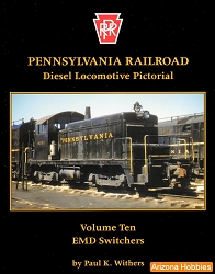 Pennsylvania Railroad Diesel Locomotive Pictorial Vol. 10: EMD Switchers