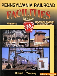 Pennsylvania Railroad Facilities In Color Vol. 1: Sunnyside to Lane