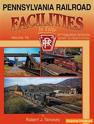 Pennsylvania Railroad Facilities In Color Vol. 10: Pittsburgh Division