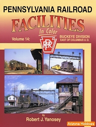 Pennsylvania Railroad Facilities In Color Vol. 14: Buckeye Division East