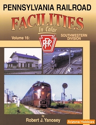 Pennsylvania Railroad Facilities In Color Vol. 16: Southwestern Division