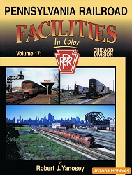 Pennsylvania Railroad Facilities In Color Vol. 17: Chicago Division
