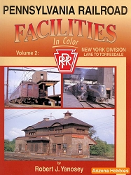 Pennsylvania Railroad Facilities In Color Vol. 2: Lane to Torresdale