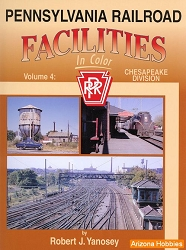 Pennsylvania Railroad Facilities In Color Vol. 4: Chesapeake Division
