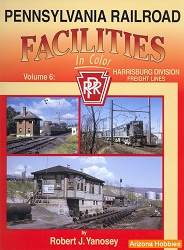 Pennsylvania Railroad Facilities In Color Vol. 6: Harrisburg Division Freight