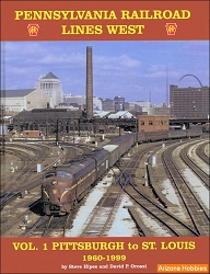 Pennsylvania Railroad Lines West Vol. 1: Pittsburgh to St. Louis