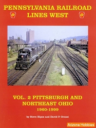 Pennsylvania Railroad Lines West Vol. 2: Pittsburgh and Northeast Ohio