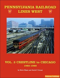 Pennsylvania Railroad Lines West Vol. 3: Crestline to Chicago 1960-1999
