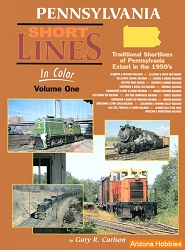 Pennsylvania Short Lines In Color Vol. 1: Traditional Pennsylvania Short Lines Extant in the 1950s