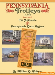Pennsylvania Trolleys In Color Vol. 1: The Anthracite Region