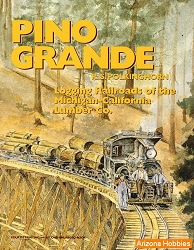 Pino Grande: Logging Railroads of the Michigan-California Lumber Co.