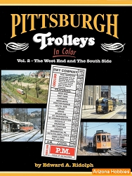 Pittsburgh Trolleys In Color Vol. 2: The West End and the South Side