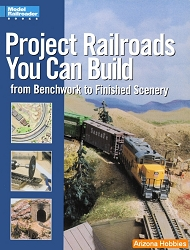 Project Railroads You Can Build: From Benchwork to Scenery