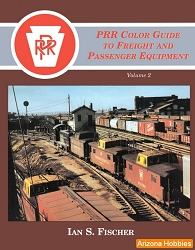 Pennsylvania Railroad Color Guide to Freight and Passenger Equipment Vol. 2