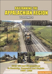 Railfanning the Appalachian Region Vol. 3 DVD