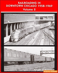 Railroading in Downtown Chicago 1958-1969 Vol. 2