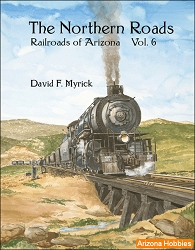 Railroads of Arizona Vol. 6: Jerome and the Northern Roads