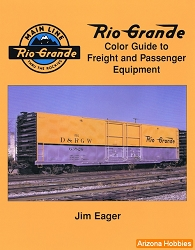 Rio Grande Color Guide to Freight and Passenger Equipment