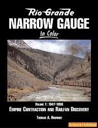 Rio Grande Narrow Gauge In Color Vol. 1: Empire Contraction 1947-1959