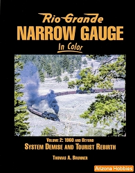 Rio Grande Narrow Gauge In Color Vol. 2: 1960 and Beyond
