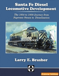Santa Fe Diesel Locomotive Development: The 1934 to 1959 Journey from Supreme Steam to Dieselization