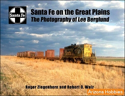 Santa Fe Railway on the Great Plains: The Photography of Lee Berglund