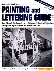 Santa Fe Railway Painting and Lettering Guide for Model Railroaders Vol. 1: Rolling Stock