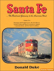 Santa Fe Railway: Railroad Gateway to the American West Vol. 2