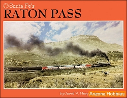 Santa Fe Railway's Raton Pass (Second Edition)
