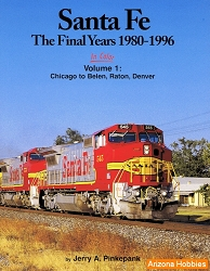 Santa Fe The Final Years 1980-1996 In Color Vol. 1: Chicago to Belen, Raton, Denver