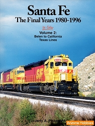 Santa Fe The Final Years 1980-1996 In Color Vol. 2: Belen to California Texas Lines